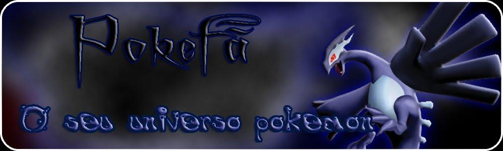 Pokefã: O seu universo Pokémon
