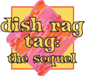 Dish Rag Tag, The Sequel