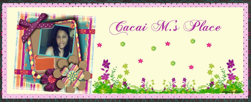 Cacai M.'s Place