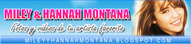 HANNAH MONTANA FOTOS | Fotos hot de Miley Cyrus y Hannah Montana