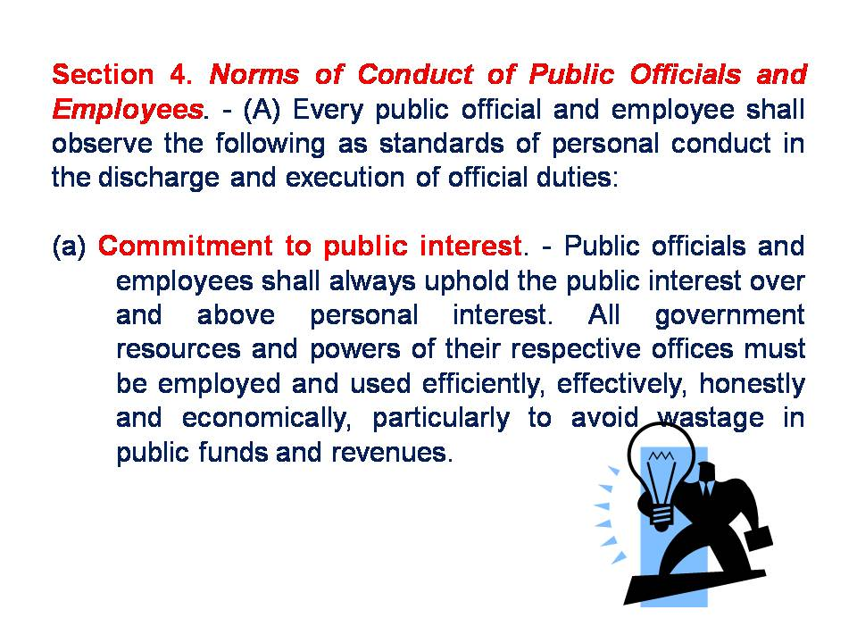 "code of conduct and ethical standards for public officials and employees Ra 6713 ""code of conduct and ethical standards for public officials and  employees"" 1220 words dec 1st, 2012 5 pages ethics ""is deciding what is  right."
