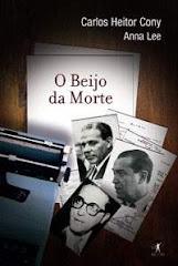 O BEIJO DA MORTE - Carlos Heitor Cony e Anna Lee