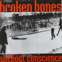 Broken Bones - Without Conscience