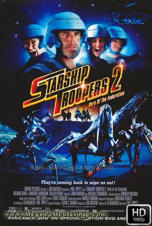 Starship Troopers 2: El Heroe De La Federacion [1080p] [Latino-Ingles] [MEGA]