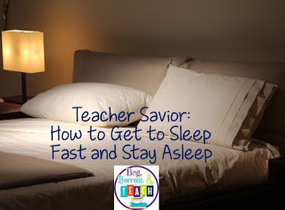 Teacher Savior: How to Get to Sleep Fast and Stay Asleep
