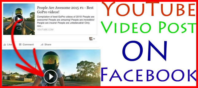 how to put videos on facebook from youtube 2018