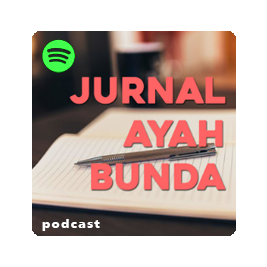 Jurnal Ayah Bunda | Podcast