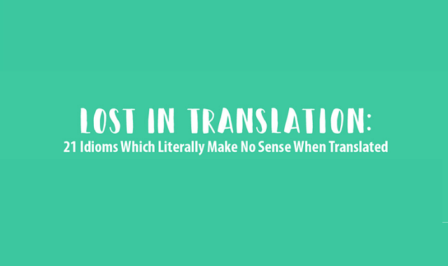 21 Idioms Which Literally Make No Sense When Translated