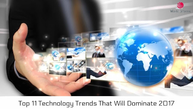 Top 11 Technology Trends That Will Dominate 2017