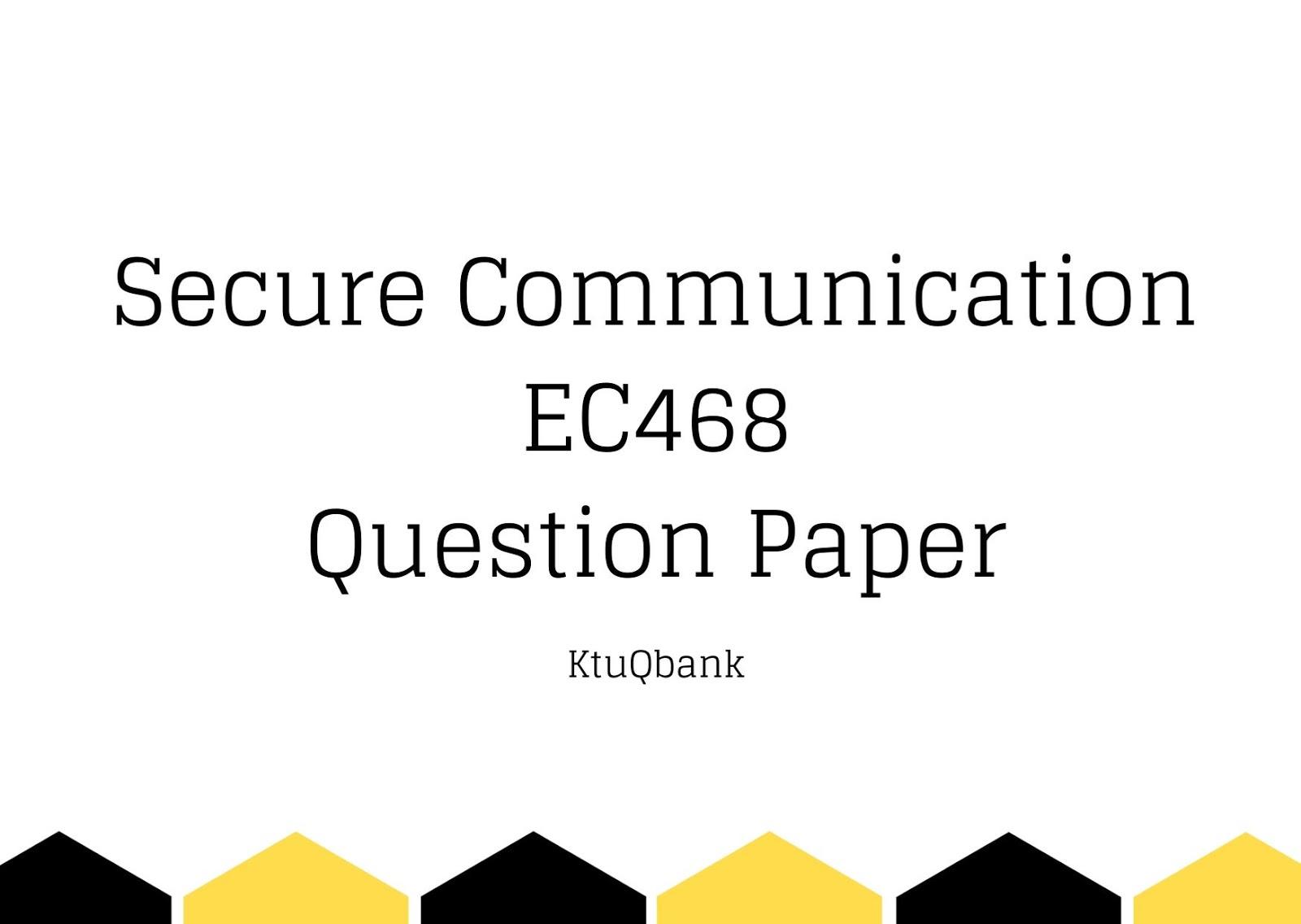 Secure Communication | EC468 | Question Papers (2015 batch)