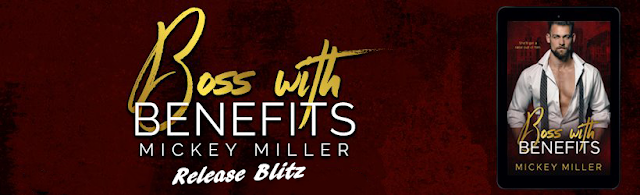 [New Release] BOSS WITH BENEFITS by Mickey Miller @MickeyMiller29 #UBReview