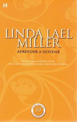 Linda Lael Miller - Aprender A Olvidar