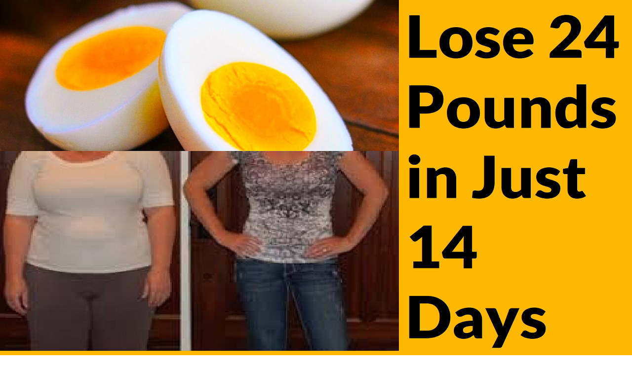Lose 24 Pounds In Just 14 Days Boiled Egg Diet Health Is Wealth