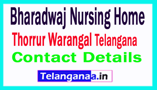 Bharadwaj Nursing Home Thorrur Warangal in Telangana
