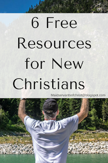 6 FREE Resources for New Christians: A blogpost by MaidservantsOfChrist