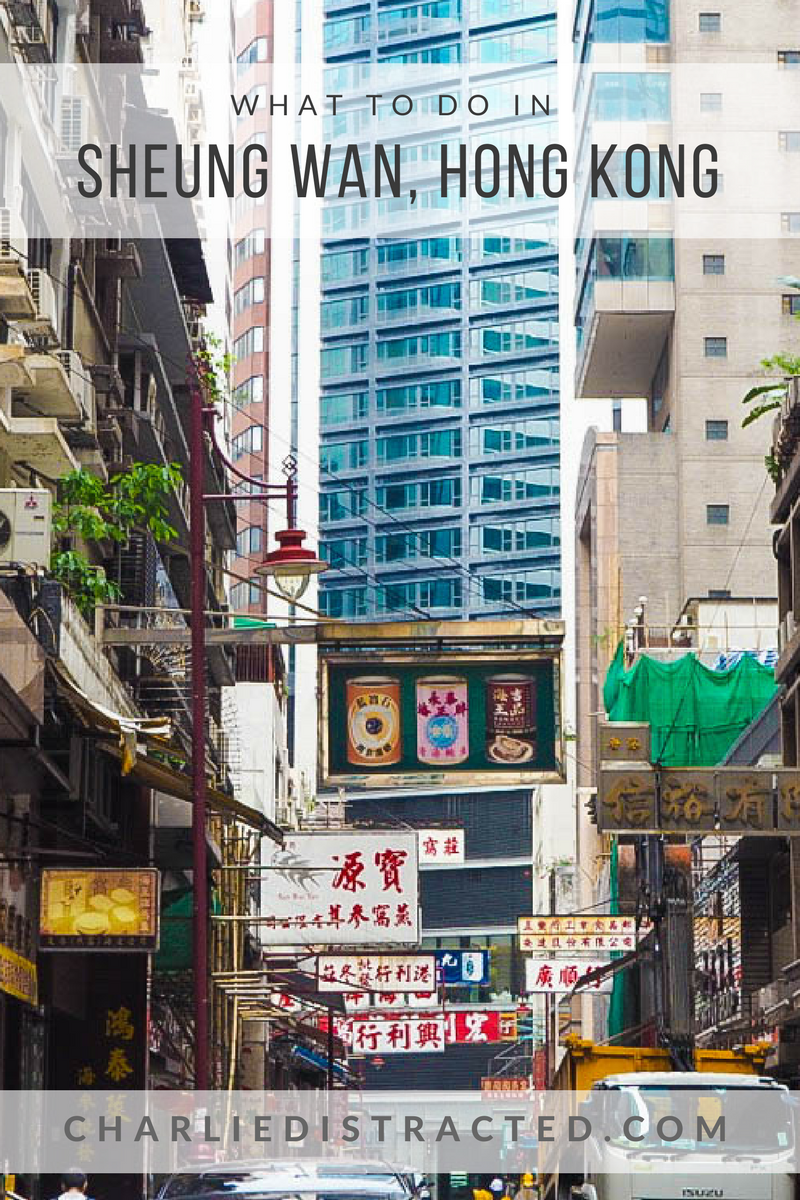 Why Sheung Wan is my favourite area of Hong Kong