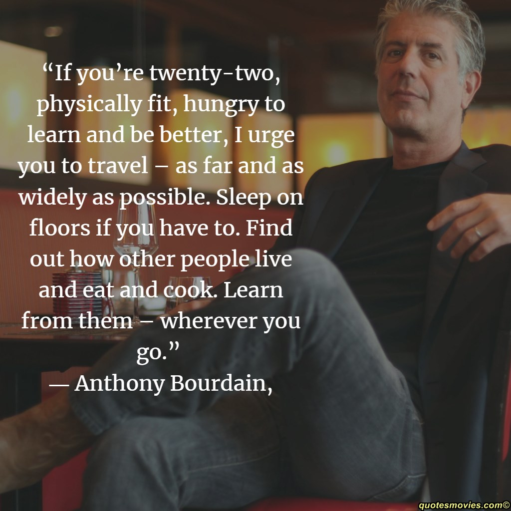 Anthony Bourdain  advise for the younger