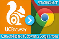 Cara Auto Redirect UC Browser ke Google Chrome