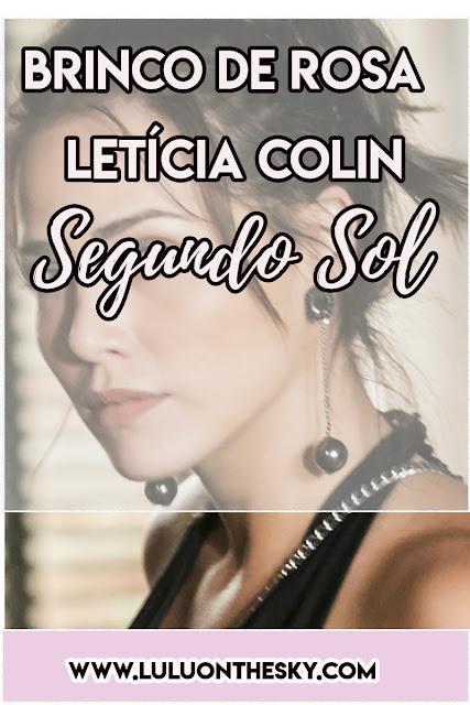 O Brinco da Letícia Colin, a Rosa de Segundo Sol