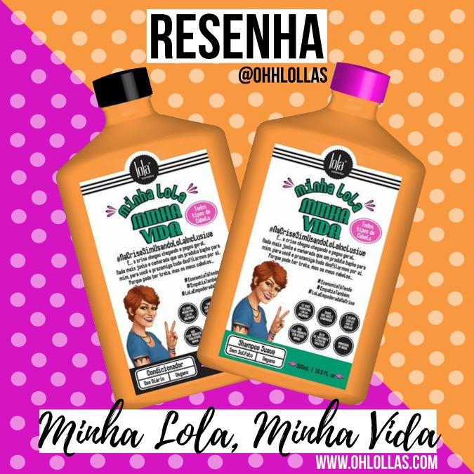 Resenha Minha Lola, Minha Vida Shampoo e Condicionador Lola Cosmetics. Os produtos Lola são liberados para No e Low Poo.