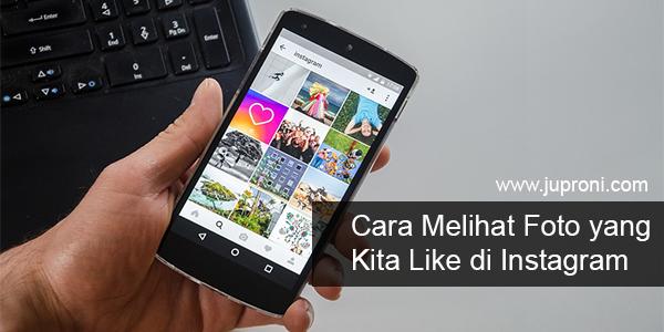 Cara Melihat Foto yang Kita Like di Instagram