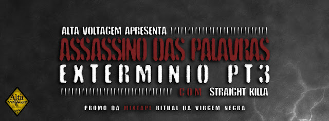 Assassino das Palavras - Exterminio Pt-3 (Feat. Straight Killa)