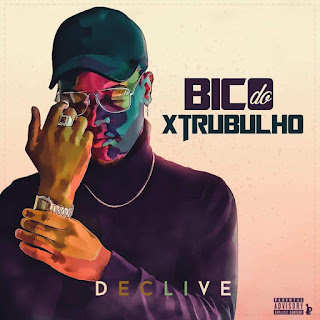 Declive - Bico Do Xtrubulho (Freestyle 2020)