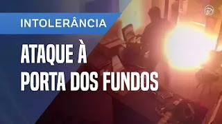 Video Mostra Ataque a Produtora do Porta dos Fundos no Rio