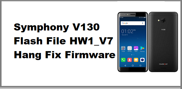Symphony V130 Flash File hw1_v7 Hang Fix Firmware