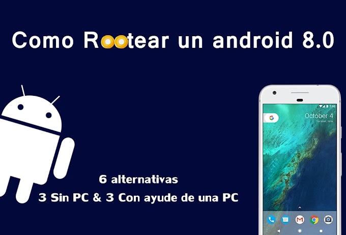 Como rootear un android 8.0