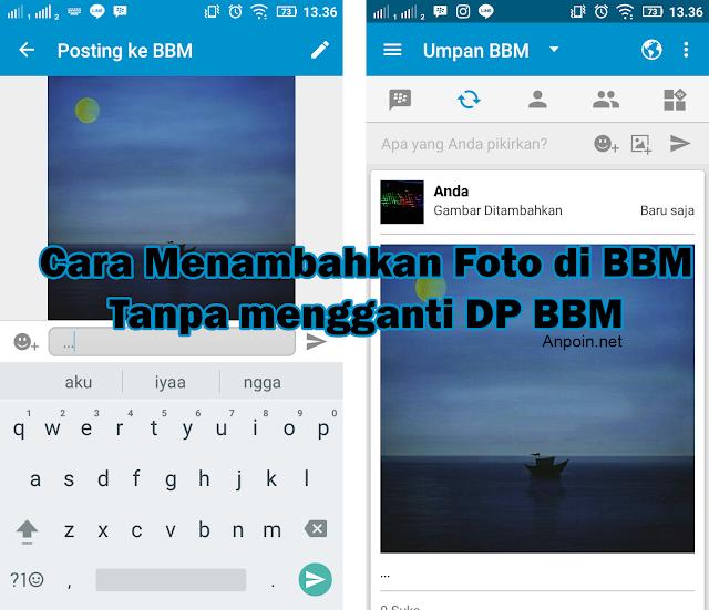 Cara Menambahkan Foto Tanpa Mengganti DP BBM, Cara Posting Foto di BBM, Cara Menambahkan Foto di Umpan BBM, Cara Memposting Gambar di Umpan Tanpa Mengganti DP BBM.