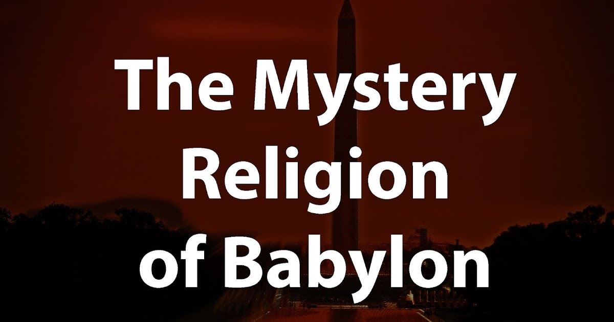 Unchained Disciples   Mystery Religion of Babylon