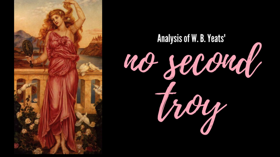 No Second Troy by William Butler Yeats- Analysis