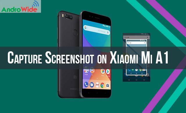 How to Take Screenshot on Xiaomi Mi A1 | AndroWide com