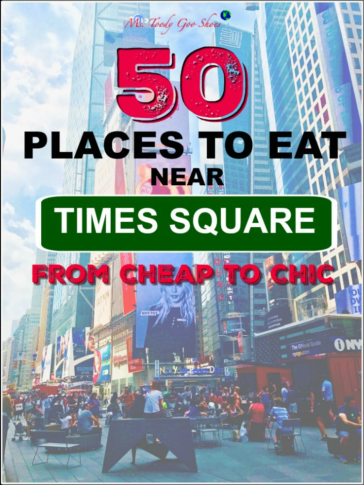 50 Places To Eat Near Tiimes Square - From Cheap To Chic!   Ms. Toody Goo Shoes