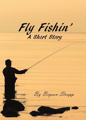 Fly Fishin' A Short Story