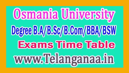 OU Degree B.A/B.Sc/B.Com/BBA/BSW  Exams Time Table 2018 Osmania University