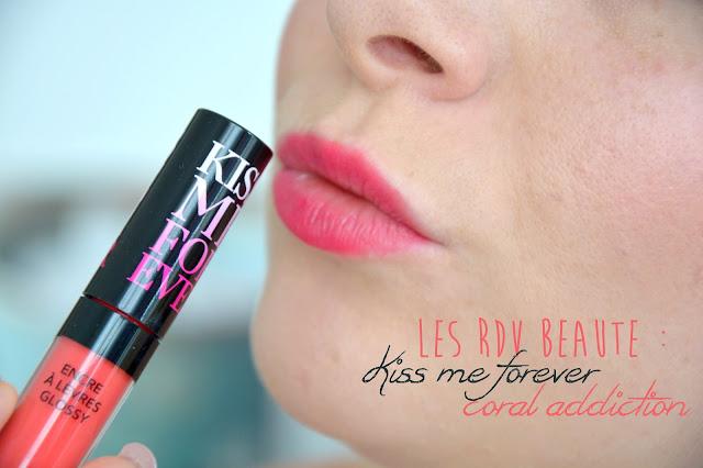 Les RDV Beauté : Kiss me forever, coral addiction