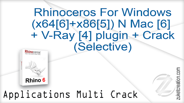 Rhinoceros For Windows (x64+x86) N Mac + V-Ray 4 plugin + Crack (Selective)  |  +262 MB