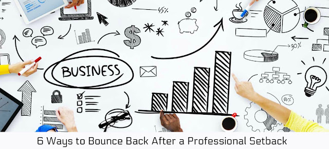 6 Ways to Bounce Back After a Professional Setback