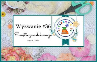 http://infoscrapkowo.blogspot.com/2018/12/wyzwanie-36-swiateczne-dekoracje.html