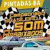 Vem aí o Campeonato brasileiro de Som automotivo e Rebaixados na cidade de Pintadas