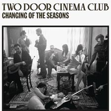 Two Door Cinema Club - Changing of the Seasons EP