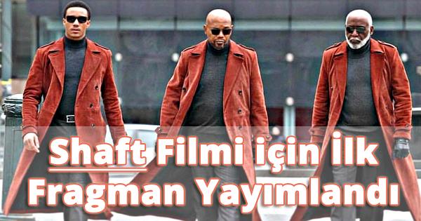 Shaft Filminden İlk Fragman Geldi (Video)