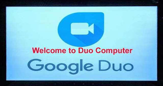 Google Duo is now on your computer, Google Duo video chat is now available on the computer, Google Duo video chat service moves to the computer, Google Duo High-Quality Video Calls on a computer, Google duo be used on your computer,