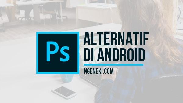 Aplikasi Android yang Mirip Seperti Photoshop
