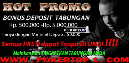 HOT PROMO Bonus Free Chip Super Tabungan Pokertop1.com Live Poker Indonesia 1ab