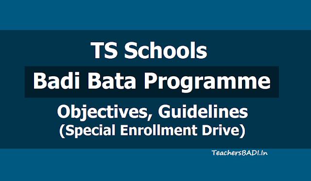TS Schools Badi Bata Programme - Special Enrollment Drive Objectives, Guidelines 2019