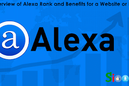 Overview of Alexa Rank and Benefits for a Website or Blog