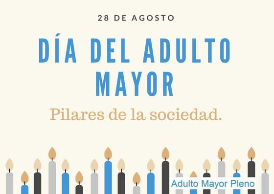 28 de agosto. Día del adulto mayor. Pilares de la sociedad.